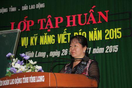 LDLD tinh Vinh Long va Bao Lao Dong mo lop tap huan viet bao - Anh 3