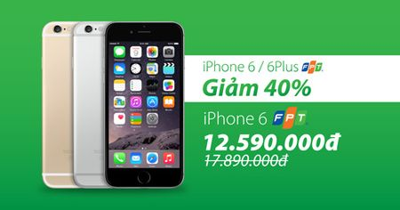 iPhone 6/6Plus FPT ha gia 40% con 12 trieu gay sot. - Anh 3