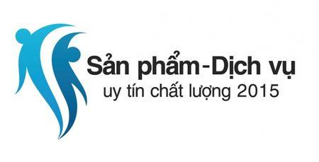 "Chuong trinh khao sat, truyen thong ""San pham, dich vu Uy tin Chat luong nam 2015"" - Anh 1"