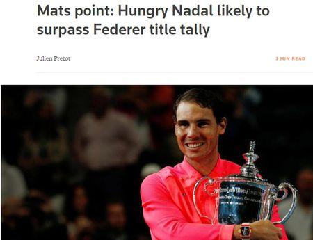 Thong tri US Open: Nadal vi dai nhat, Federer sap 'hit khoi' - Anh 3