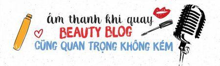 De Vlog debut that long lanh, cac beauty-blogger-wanna-be hay luu y nhung dieu nay! - Anh 5