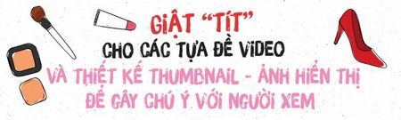 De Vlog debut that long lanh, cac beauty-blogger-wanna-be hay luu y nhung dieu nay! - Anh 9