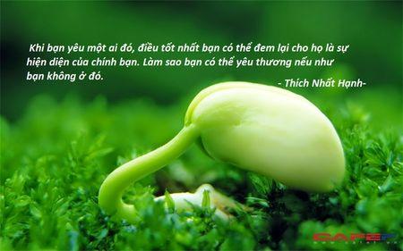 Thien su Thich Nhat Hanh va nhung cau noi truyen cam hung hanh phuc an lac cho moi nguoi - Anh 3