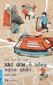 Khám phá ẩm thực Sài Gòn qua sách của Ngữ Yên