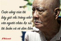 Nhạc sĩ Nguyễn Văn Tý: 'Bị con cái bỏ rơi, tôi buồn và cô đơn lắm, tôi muốn chết lắm, muốn chết ngay...'