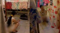 Xin nội y không được, cô gái Việt phóng uế giữa cửa hàng ở trung tâm thương mại