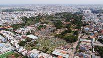 TP HCM 'hóa kiếp' nghĩa trang thành khu đô thị