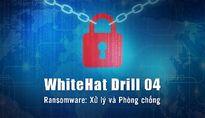 Sắp diễn tập xử lý dữ liệu bị ransomware mã hóa, tống tiền