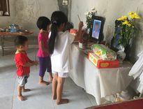Lao xuống ao cứu con, 2 mẹ con cùng chết đuối: Thương tâm cảnh 4 đứa bé côi cút vì thiếu mẹ