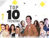 10 ngôi sao hot nhất Internet tại VN tuần qua