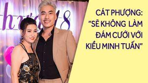 Cát Phượng tiết lộ lý do không làm đám cưới với Kiều Minh Tuấn