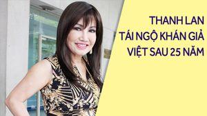Thanh Lan tiết lộ về đêm nhạc tại Việt Nam sau 25 năm xa quê