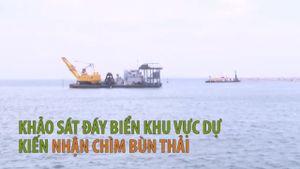 Hiện trạng khu vực dự kiến nhận chìm bùn thải tại vùng biển Bình Thuận