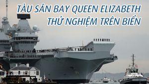 Tàu sân bay mới của Anh thử nghiệm trên biển