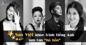 Sao Việt tự tin nói tiếng Anh khiến fan thán phục