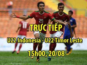 TRỰC TIẾP U22 Indonesia - U22 Timor Leste: Thổi lửa vào U22 Việt Nam