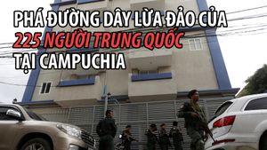 Campuchia bắt hàng trăm nghi phạm lừa đảo người Trung Quốc