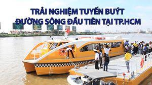 Trải nghiệm tuyến buýt đường sông đầu tiên tại TP.HCM