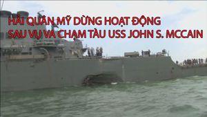 Hải quân Mỹ ngưng hoạt động sau vụ va chạm tàu USS John S. McCain