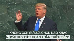 Lần đầu phát biểu ở LHQ, TT Trump cảnh báo sẽ hủy diệt hoàn toàn Triều Tiên