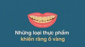 6 loại thực phẩm là kẻ thù của hàm răng trắng bóng