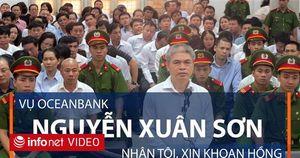 Đại án Oceanbank: Nguyễn Xuân Sơn nhận tội, xin khoan hồng
