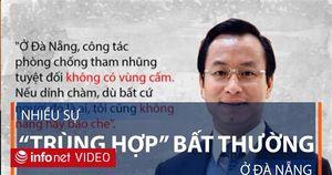 Nhiều sự 'trùng hợp' bất thường ở Đà Nẵng