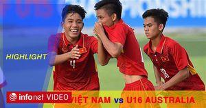 Để thua U16 Australia, U16 Việt Nam không thể tự định đoạt số phận