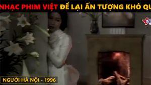 Những ca khúc nhạc phim Việt để lại ấn tượng khó quên trong lòng khán giả