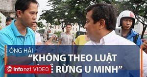 Dư luận dậy sóng vì câu nói 'không theo luật thì về rừng U Minh' của ông Đoàn Ngọc Hải