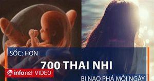 Hơn 700 thai nhi bị nạo phá mỗi ngày