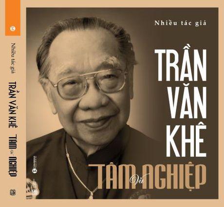 "Ra mat cuon sach ""Tran Van Khe - Tam va Nghiep"" - Anh 1"