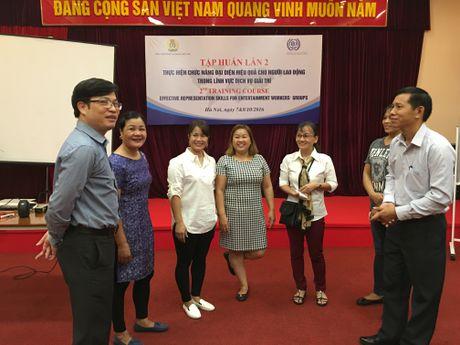 Tong LDLDVN va To chuc Lao dong quoc te (ILO): Tap huan chuc nang dai dien cho NLD linh vuc dich vu giai tri - Anh 1