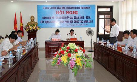 LDLD tinh Quang Tri: Danh gia, trien khai chuong trinh phoi hop bao ve quyen loi nguoi lao dong - Anh 1