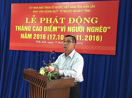 Mat tran Dak Lak phat dong thang cao diem 'Vi nguoi ngheo' - Anh 1