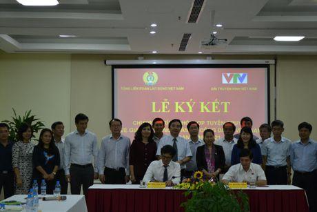 Tong LDLDVN va Dai Truyen hinh VN ky ket chuong trinh phoi hop giai doan 2016-2021 - Anh 1