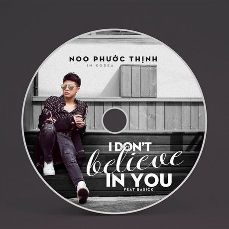 Single 'I Don't Believe In You' cua Noo Phuoc Thinh: Khan gia la nguoi quyet dinh gia ban - Anh 4