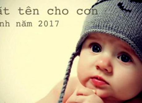 Bat mi cach dat ten cho be trai sinh nam Dinh Dau 2017 hop phong thuy - Anh 1