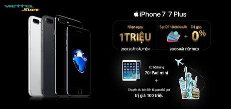 Dat truoc iPhone 7 tu he thong Viettel Store duoc giam ngay 1 trieu dong - Anh 1
