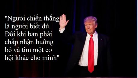 Nhung cau noi truyen cam hung cua tan Tong thong My Donald Trump - Anh 10