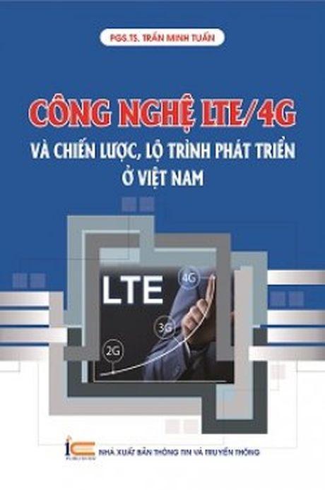 Tai lieu huu ich ve 4G LTE va chien luoc, lo trinh phat trien o VN - Anh 1