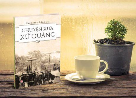Ra mat sach 'Chuyen xua xu Quang' - Anh 1
