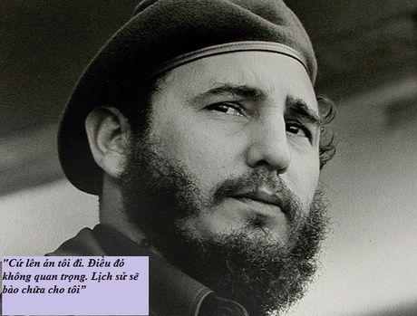 Nhung cau noi lay dong long nguoi cua lanh tu Fidel Castro - Anh 1