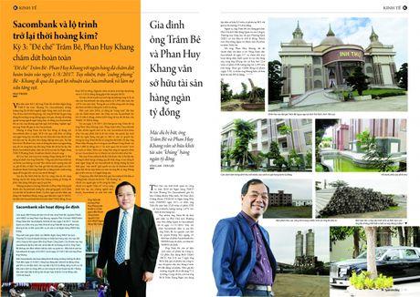 "Sacombank va lo trinh tro lai thoi hoang kim (Ky 3): ""De che"" Tram Be, Phan Huy Khang cham dut hoan toan - Anh 2"