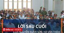 Đại án Oceanbank: Lời sau cuối của Nguyễn Xuân Sơn, Hà Văn Thắm