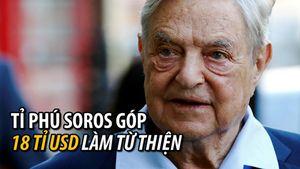 Tỉ phú George Soros quyên góp 18 tỉ USD làm từ thiện