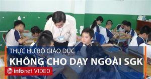 Bộ Giáo dục lên tiếng về việc không cho dạy ngoài SGK