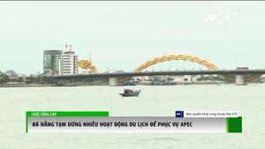 Đà Nẵng: Dừng nhiều hoạt động du lịch trong tuần lễ cấp cao APEC