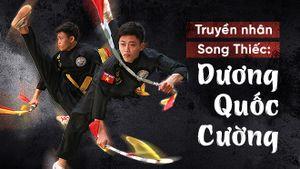 Truyền nhân Song thiết bá đạo làng binh khí Việt
