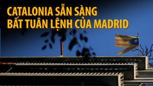 Catalonia sẵn sàng trái lệnh Madrid